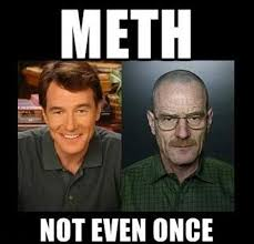 Meth Not Even Once Meme - the best of the meth not even once meme humoar com your