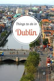insider tips on things to do in dublin ireland