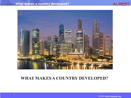 what country makes what makes a country developed ppt