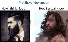 No Shave November Memes - it s no shave november month funny dank memes gag