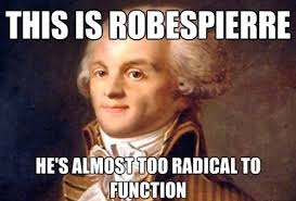 What Does Meme Mean In French - this is robespierre he is almost too radical to function mean girls