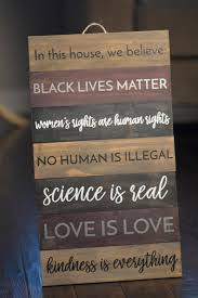 believe home decor in this house we believe black lives matter wooden equality