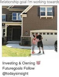 Goals Meme - relationship goal l m working towards investing owning