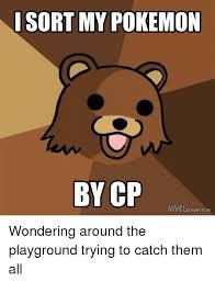 Pokemon Meme Generator - i sort my pokemon by cp social meme generator wondering around the