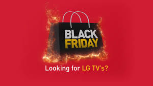 best black friday deals on lg tvs looking for lg tv black friday deal subscribe now for ad leaks