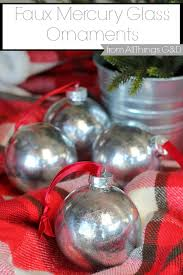 faux mercury glass ornaments diy all things g d