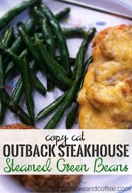 Is Outback Steakhouse Open On Thanksgiving Outback Steakhouse Steamed Green Beans Copy Cat