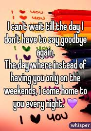 One Day I Want My Can U0027t Wait Till The Day I Don U0027t Have To Say Goodbye Again The Day