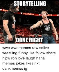 Wwe Memes Funny - storvtelling done right wwe wwememes raw sdlive wrestling funny