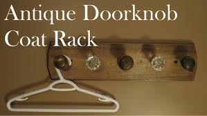 glass antique door knobs build a coat rack with old door knobs youtube