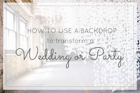 wedding backdrop tutorial how a backdrop can transform a wedding or party plus a diy wax