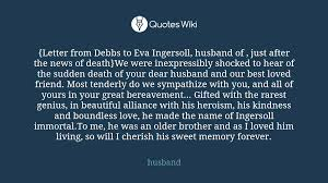 quotes about sudden death of a friend letter from debbs to eva ingersoll husband of