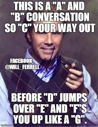 Memes For Conversation - will ferrell memes on twitter this is a a and b conversation so c