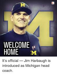 Jim Harbaugh Memes - welcome home m br it s official jim harbaugh is introduced as