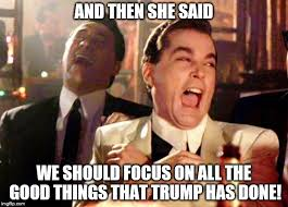 We Are Done Meme - focus on the good things trump has done imgflip