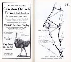 Pasadena Zip Code Map by Southern California U0027s First Amusement Parks Ostrich Farms Kcet