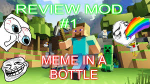 Minecraft Meme Mod - meme in a bottle in best of the funny meme