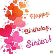 Happy Birthday Wishes To Images Sisters Are Forever Unique Birthday Wishes For Your Sister