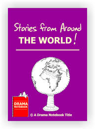 stories from around the world drama notebook