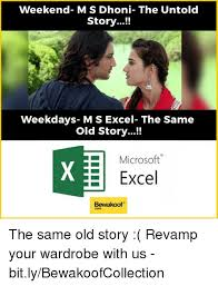 What Is A Meme Exle - weekend msdhoni the untold story weekdays msexcel the same old