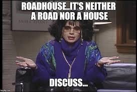Roadhouse Meme - roadhouse coffee imgflip