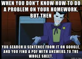 Homework Meme - how the joker does his homework meme on imgur