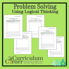 problem solving logical thinking the curriculum corner 4 5 6