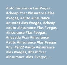 auto insurance las vegas car insurance las vegas auto insurance quotes las vegas auto insurance las vegas insurance las