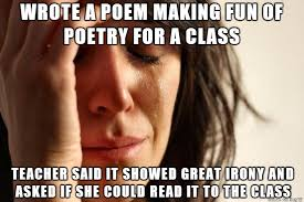 Poetry Meme - roses are red violets are blue oh stupid poetry how i hate you