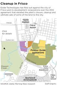 Frisco Texas Map Exide Sues Frisco Over Delays In Cleanup Of Contaminated Land