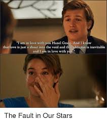 The Fault In Our Stars Meme - i am in love with you hazel gra and i know that love is just a