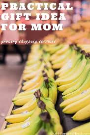 winning practical christmas gift ideas for mom grocery shopping