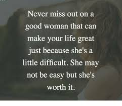 Life Is Great Meme - never miss out on a good woman that can make your life great just