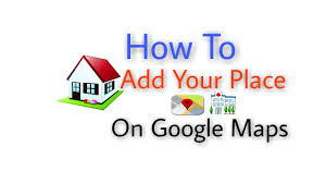 Maps Place How To Add A Place In Google Maps Permanently How To Add My