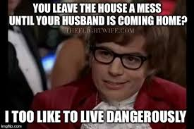 Internet Husband Meme - 25 memes that sum up pilot wife life perfectly the flight wife