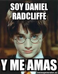 Daniel Radcliffe Meme - meme personalizado soy daniel radcliffe y me amas 424603