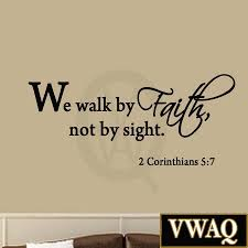 we walk by faith not by sight 2 corinthians 5 7 wall decal quote home wall quotes bible verses we walk by faith not by sight 2 corinthians 5 7 wall decal quote bible religi