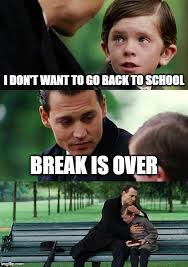 Going Back To School Meme - finding neverland meme imgflip