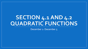 section 4 1 and 4 2 quadratic functions ppt video online download