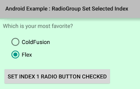 android radio button how to set selected index of a radiogroup in android