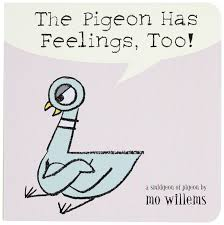 the pigeon has feelings too mo willems 9780786836505 amazon