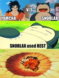 Snorlax Meme - yamcha would even lose to splash dragon ball dbz and dragons
