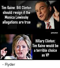 Monica Lewinsky Meme - tim kaine bill clinton should resign if the monica lewinsky