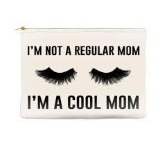 i u0027m not a regular mom i u0027m a cool mom makeup bag