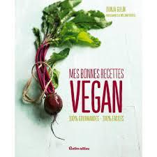 cuisine vegan facile cuisine vegan mes bonnes recettes 100 gourmandes 100