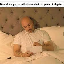 Memes Today - dopl3r com memes dear diary you wont believe what happened