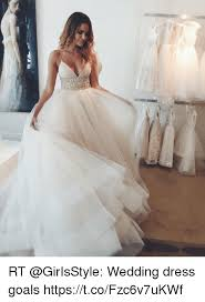 wedding dress goals rt wedding dress goals httpstcofzc6v7ukwf goals meme on me me