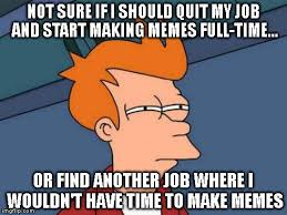 How Do I Make A Meme With My Own Picture - futurama fry meme imgflip