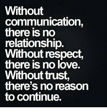 No Trust Meme - without communication there is no relationship without respect there
