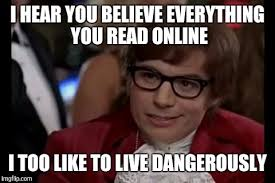 Read Me Me Me Online - i too like to live dangerously meme imgflip